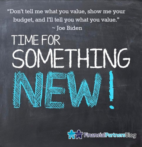 """Don't tell me what you value, show me your budget, and I'll tell you what you value."" ~ Joe Biden"