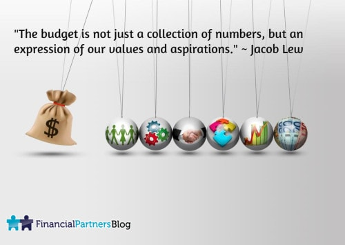 """The budget is not just a collection of numbers, but an expression of our values and aspirations."" ~ Jacob Lew"