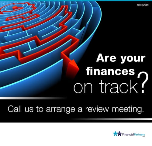 Are your finances on track? Call us to arrange a review meeting.
