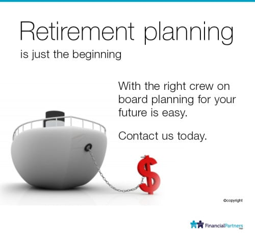 Retirement planning is just the beginning.......