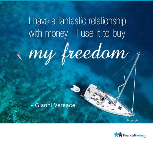 """I have a fantastic relationship with money - I use it to buy my freedom. "" ~ Gianni Versace"