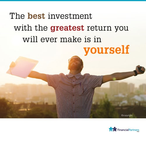 The BEST Investment with the Greatest Return you will EVER make is in Yourself!