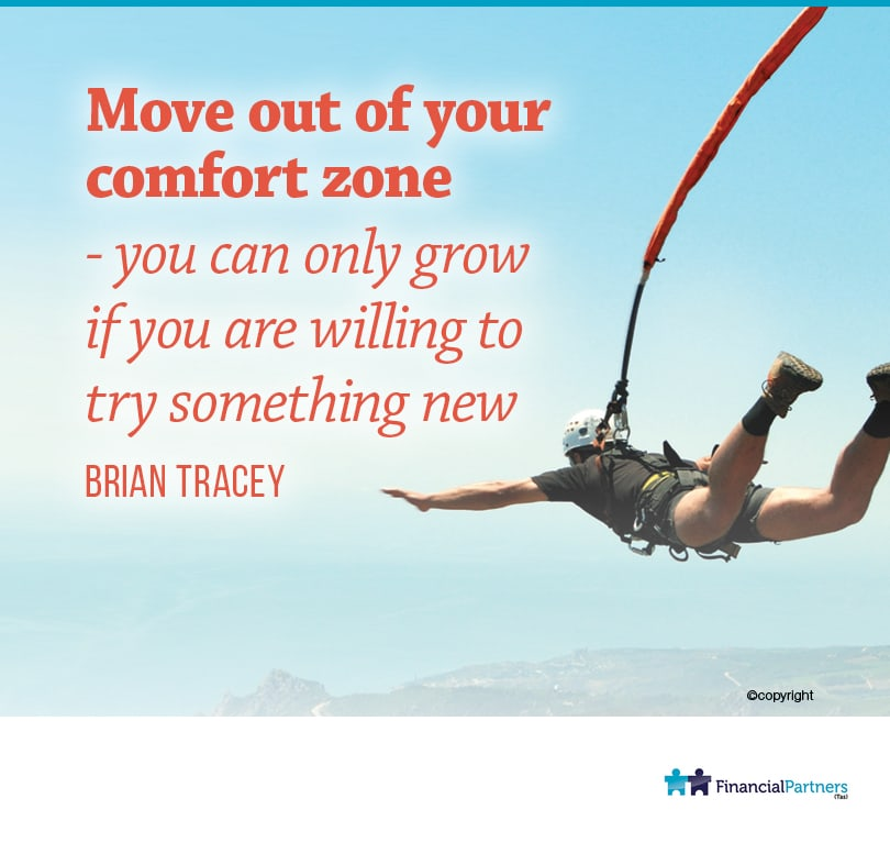 """Move out of your comfort zone - you can only grow if you are willing to try something new"" ~ Brian Tracey"