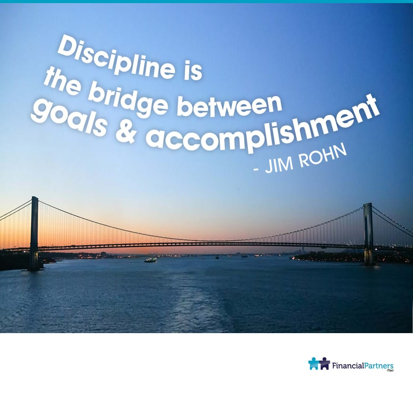 """Discipline is the bridge between goals & accomplishment"" ~ Jim Rohn"