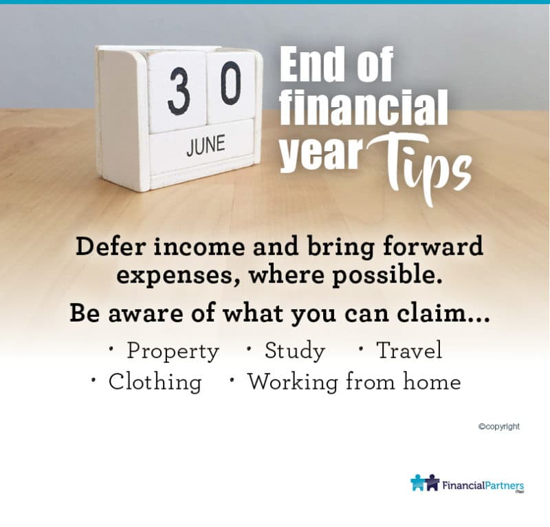 End of financial year tax tips Working out your tax deductions can be complex. Your tax accountant can help you work out what you can and cannot claim.