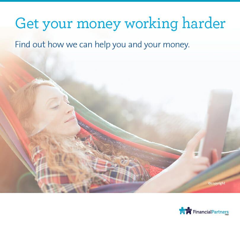 Get your money working harder