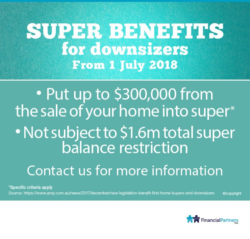Super benefits for downsizers from 1 July 2018