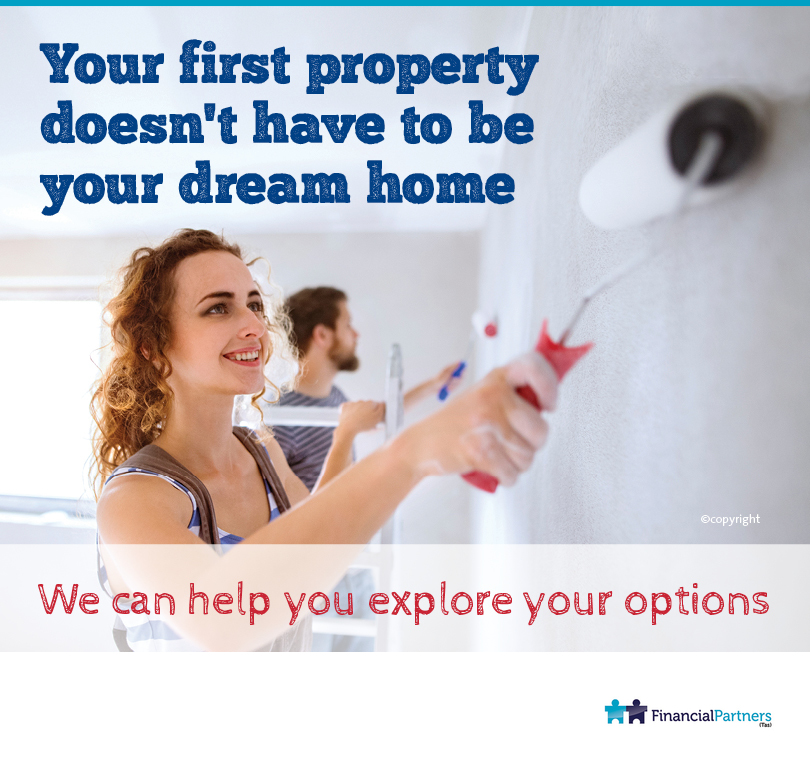 Your first property doesn't have to be your dream home!