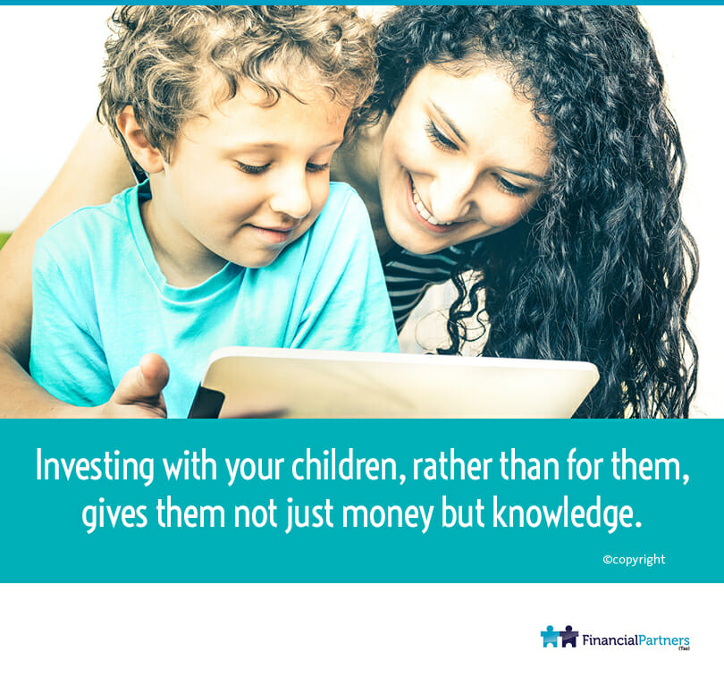 Investing with your children, rather than for them, gives them not just money but knowledge.