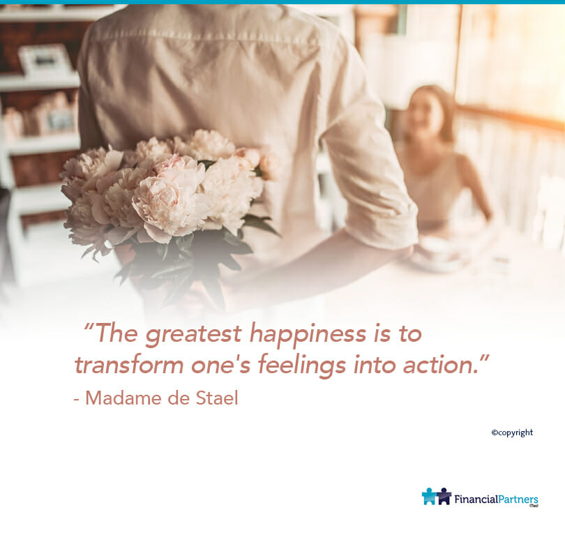 """""""The greatest happiness is to transform one's feelings into action."""" ~ Madame de Stael"""
