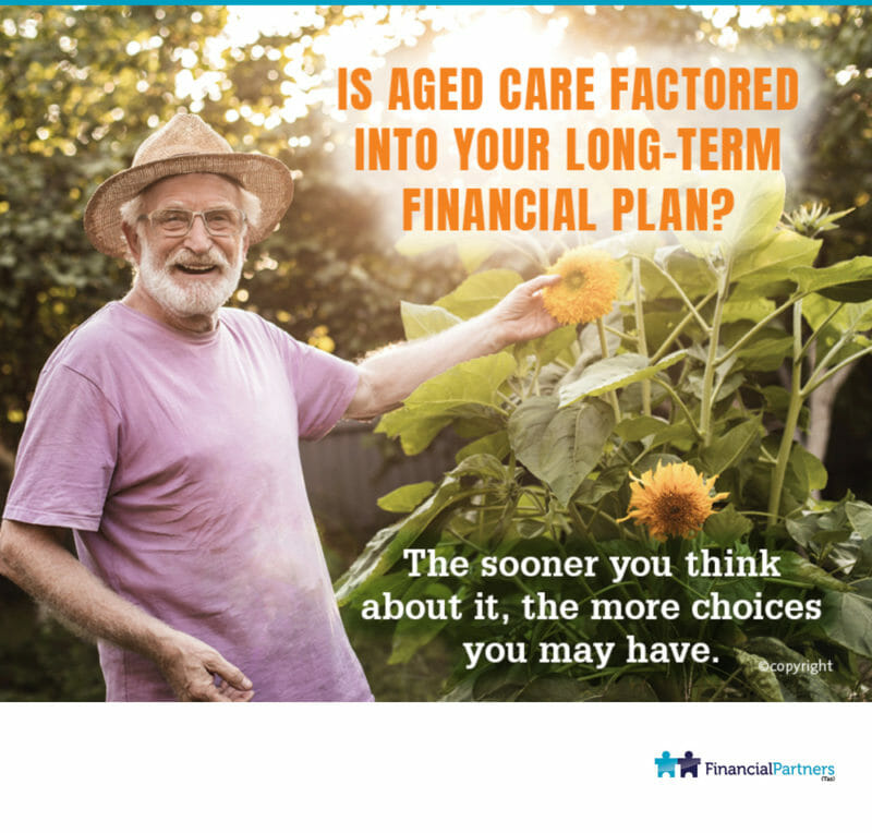 Is aged care factored into your long-term financial plan?