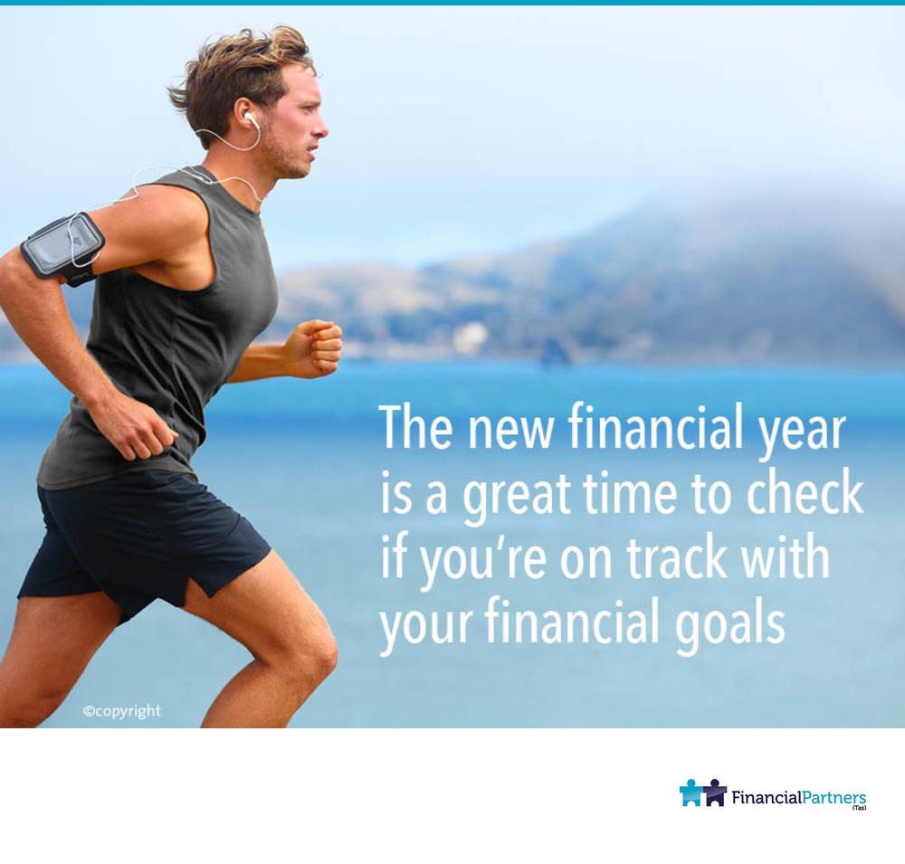 The new financial year is a great time to check if you're on track with financial goals
