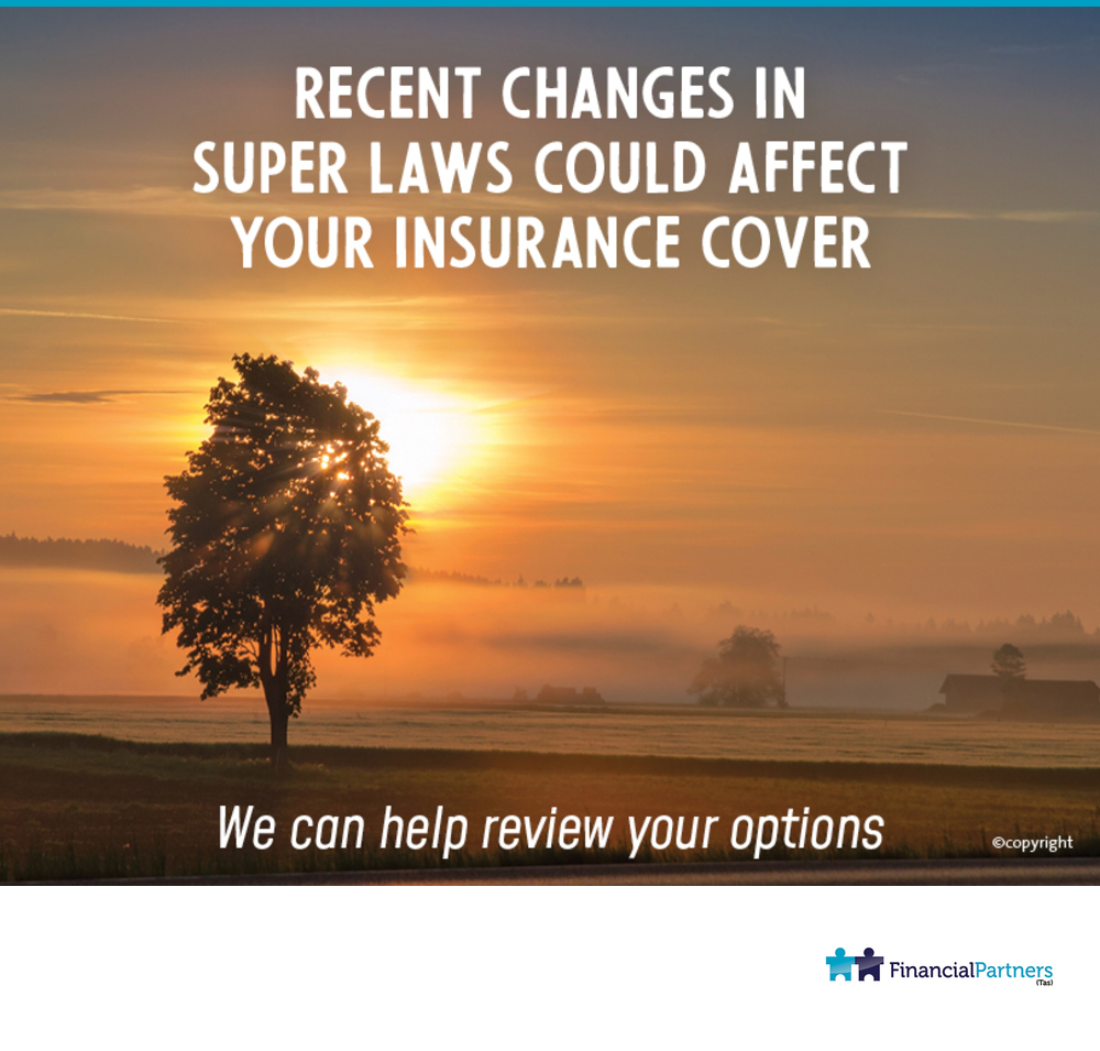 Recent Changes in Super Laws could affect your Insurance cover