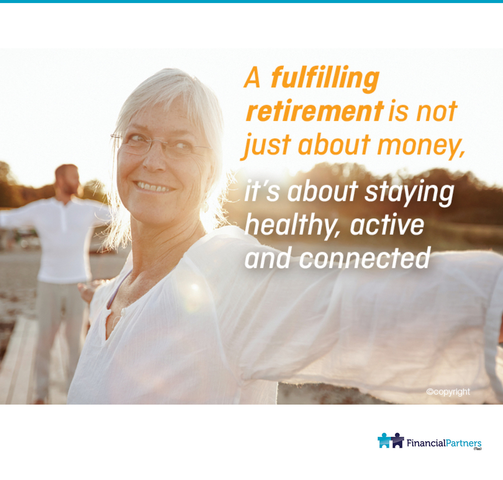 A fulfilling retirement is not just about money.
