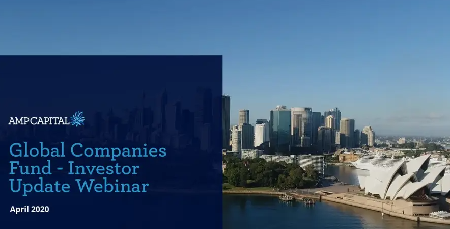 Webinar: Global Companies Fund Update | AMP Capital