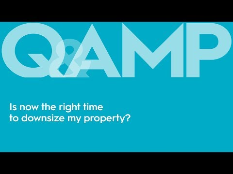 Covid-19: Is now the right time to downsize my property? | Q&AMP