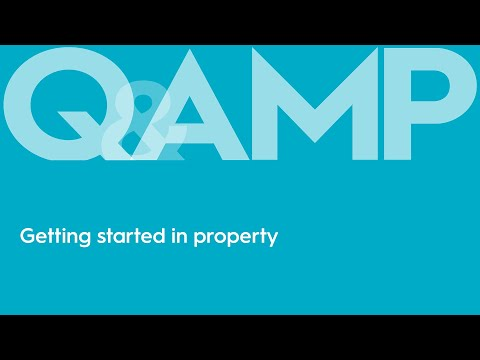 Getting started in property | Q&AMP