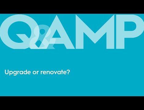 Upgrade or Renovate?   Q&AMP
