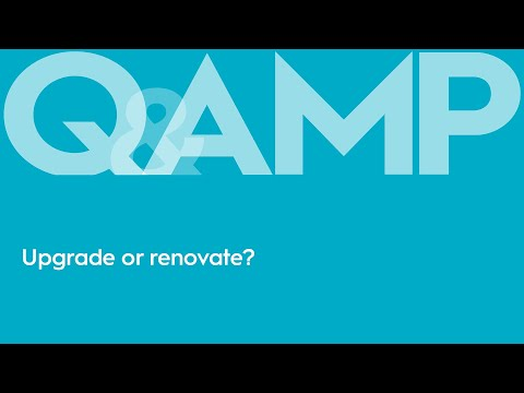 Upgrade or Renovate? | Q&AMP
